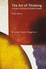 ART OF THINKING: Guide to Critical and Creative Thought -- Vincent Ruggiero-New