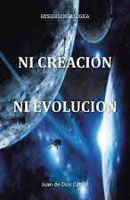 NEW Ni Creacion ni Evolucion (Spanish Edition) by Juan De Dios Cabral