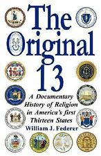 The Original 13-A Documentary History of Religion in America's First Thirteen...