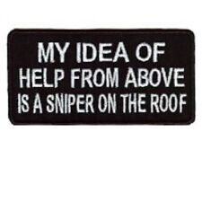 HELP FROM ABOVE IS A SNIPER ON THE ROOF BIKER EMBROIDERED PATCH