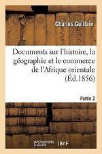 Documents Sur l'Histoire, la Geographie et le Commerce de l'Afrique...