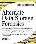 Alternate Data Storage Forensics by Amber Schroader and Tyler Cohen (2007,...