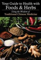 YOUR GUIDE TO HEALTH WITH FOODS & HERBS - YIFANG, ZHANG/ YINGZHI, YAO - NEW PAPE