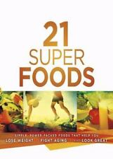 21 Super Foods: Simple, Power-Packed Foods that Help You Build Your-ExLibrary