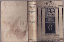 ALEXANDER STUART - WEIRD O' THE POOL   FIRST EDITION  1917
