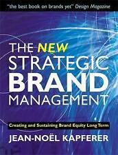 The New Strategic Brand Management: Creating and Sustaining Brand-ExLibrary