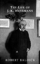 The Life of J.- K. Huysmans (Dark Master Series), Authors, General, French, 1. B