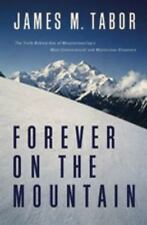 Forever on the Mountain: The Truth Behind One of Mountaineering's Most-ExLibrary