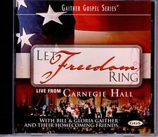 CD. Bill & Gloria Gaither. Let Freedom Ring. Homecoming from Carnegie Hall. CCM