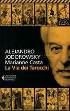 LIBRO LA VIA DEI TAROCCHI - ALEJANDRO JODOROWSKY, MARIANNE COSTA