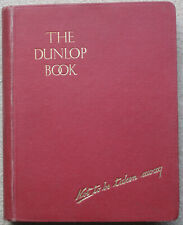 THE DUNLOP BOOK: THE MOTORIST'S GUIDE, COUNSELLOR AND FRIEND