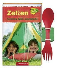 Zelten - Ausrüstung, Spiele, Campingküche von Anja Scheve (2012, Gebunden)