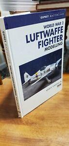 World War 2 Luftwaffe Fighter Modelling Hardcover – July 15, 2000