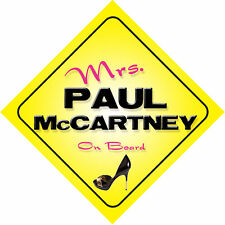 Mrs Paul McCartney On Board Car Sign Just the Ticket