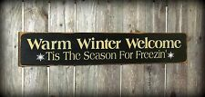 Warm Winter Welcome, Tis The Season For Freezin, Winter Decor, Winter Signs