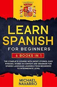 Aprende español para principiantes: 6 libros en 1.Curso Completo Michael Navarro