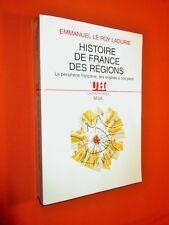 LE ROY LADURIE E. Histoire de France des Régions. La périphérie française...