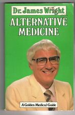 ALTERNATIVE MEDICINE ~ Dr James Wright