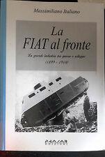 La Fiat al fronte. La grande industria tra guerra e sviluppo (1899-1918)