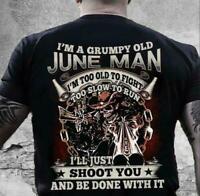 I'm A Grumpy Old June Man I'm Too Old To Fight I'll Shoot You Ver2 Men T-Shirt