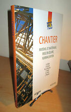 Précis Chantier  Matériel et Matériaux, mise en œuvre, normalisation