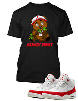 Family First Tee Shirt to Match Air Jordan 3 Tinker Shoe Mens Pro Club TShirt