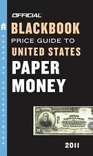 The Official Blackbook Price Guide to United States Paper Money 2011, -ExLibrary