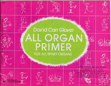 All Organ Primer for all Spinet Organs by David Carr Glover