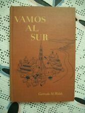 Vamos Al Sur (Gertrude M. Walsh, 1947 Hardcover) Spanish (No Dust Jacket)