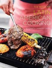 The Book of Latin American Cooking by Elisabeth Lambert Ortiz (Hardback, 2016)