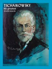 Tchaikowsky His Greatest Piano Solos Sheet Music His Greatest NEW 000510154