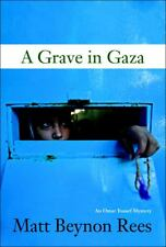 A Grave in Gaza by Matt Beynon Rees (2008, Hardcover)