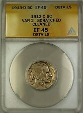 1913-D Variety 2 Buffalo Nickel 5c Coin ANACS EF-45 Details Cleaned Scratched