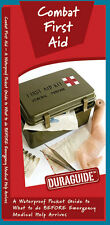 Combat First Aid Pocket Guide What to do Before Emergency Medical Help Arrives