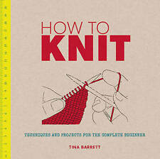 NEW How to Knit:Techniques & Projects for the Complete Beginner £5.50 FREE Post