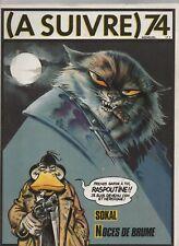 A SUIVRE n° 74 - mars 1984. Couverture SOKAL - Etat neuf