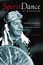 Spirit Dance at Meziadin; Chief Gosnell and the Nisga'a Treaty