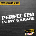 PERFECTED IN MY GARAGE JDM CAR STICKER DECAL Drift Turbo Euro Fast Vinyl #0552