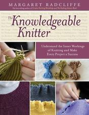 The Knowledgeable Knitter: Understand the Inner Workings of Knitting a-ExLibrary