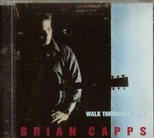 BRIAN CAPPS - WALK THROUGH WALLS - CD - NEW