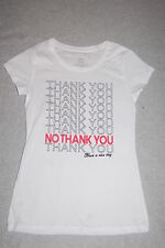 JR Womens White Tee Shirt NO THANK YOU HAVE A NICE DAY Funny Sarcastic XL 15-17