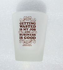 Getting Wasted Is My Job Shot Glass - Clear  By Kalan