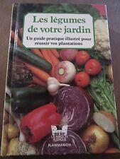 Les Légumes de votre Jardin, un guide pratique illustré/ La Maison Rustique