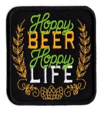 HOPPY BEER HOPPY LIFE FUNNY BEER IRON ON TO SEW ON EMBROIDERED PATCH AP 44