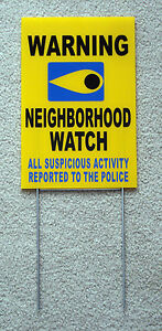 WARNING NEIGHBORHOOD WATCH SIGN CALL POLICE w/ Stake  8x12 Plastic Coroplast y