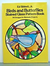 Ed Sibbett Jr Birds and Butterflies Stained Glass Pattern Book 94 designs Unused