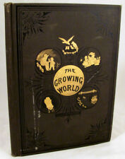 The Growing World; or, Progress of Civilization, and the Wonders of Nature, Scie