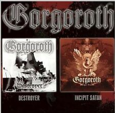 GORGOROTH DESTROYER + INCIPIT SATAN BRAND NEW SEALED CD