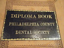 1880s Diploma Book Philadelphia County PA Dental Society Dentist Dentists names