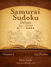 Samurai Sudoku Deluxe - Easy to Extreme - Volume 6 - 255 Puzzles by Nick...
